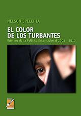El color de los turbantes. Rumbos de la política internacional 2005 - 2010. N. G. Specchia