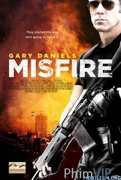Đặc Vụ Nguy Hiểm ( Misfire ) 2014