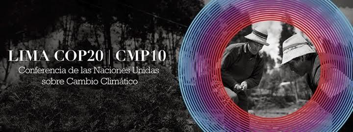 LIMA COP20 /  CMP10  CONFERENCIA DE LAS NACIONES UNIDAS SOBRE EL CAMBIO CLIMÁTICO
