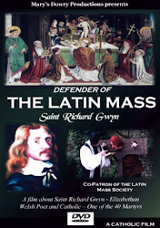 Defender of the Latin Mass - Saint Richard Gwyn