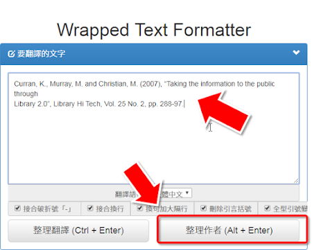 Wrapped Text Formatter ERENT hd Curran, K. Murray, M. and Christian, M. 2007 , Taking the information to the public through / Library 2.0%, Library Hi Tech, V . 25 No. 2, pp. 288-97 4 BEE BARIAE 1 RAT CEENARG BRSISER 2usins 莊理翻識 Ctl ﹢ Enter藤理作者 A ﹢ Enter﹚