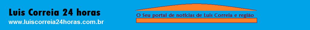 Luis Correia24horas - Portal de Noticias de Luis Correia e Região.