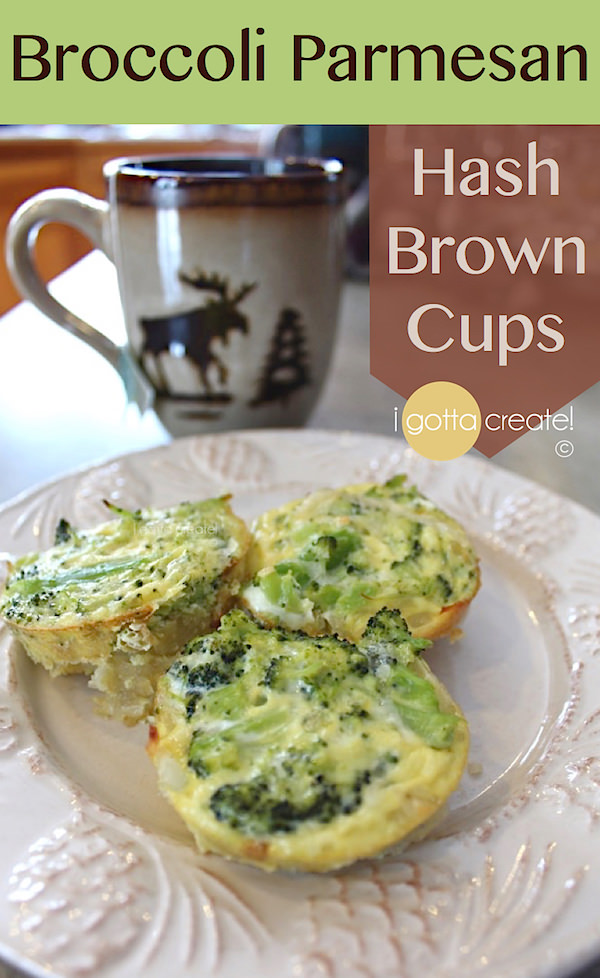 How to make Broccoli Parmesan Hash Brown Cups -- Yummy! | Recipe at I Gotta Create!