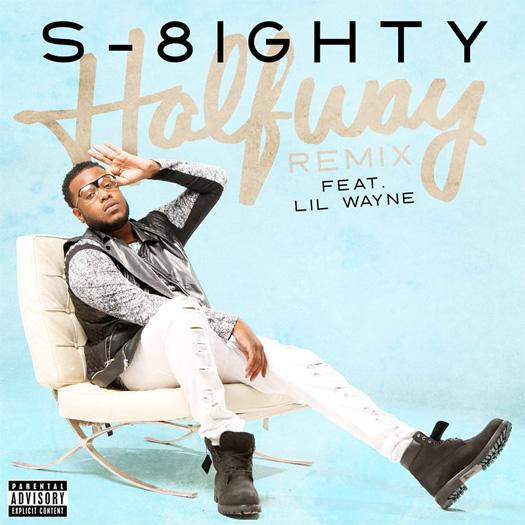 S-8ighty - Halfway (Remix) (Feat. Lil Wayne)