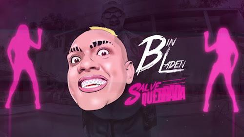 Baixar Salve Quebrada – Mc Bin Laden MP3