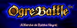 [SNES] Ogre Battle: The March of the Black Queen Ogre+Battle+-+The+March+of+the+Black+Queen+(USA)+LOGO