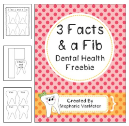 http://www.teacherspayteachers.com/Product/Dental-Health-3-Facts-and-a-Fib-Freebie-521279