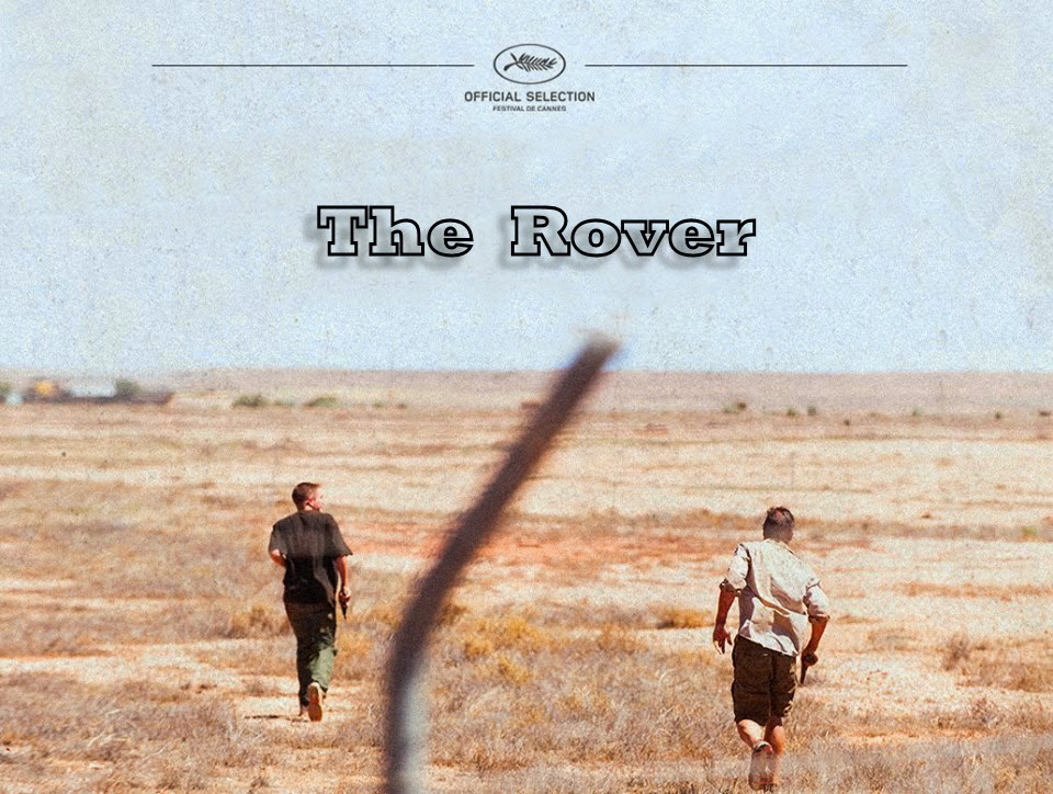 "24 Mayo - Gran Review de "" The Rover ""!!! Edit"