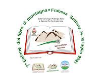 """7^ EDIZIONE """"SALONE DEL LIBRO DI MONTAGNA"""" -  FRABOSA SOTTANA 24-25 LUGLIO 2021"""