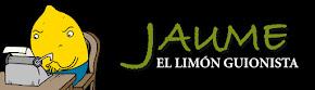 Jaume, el limón guionista
