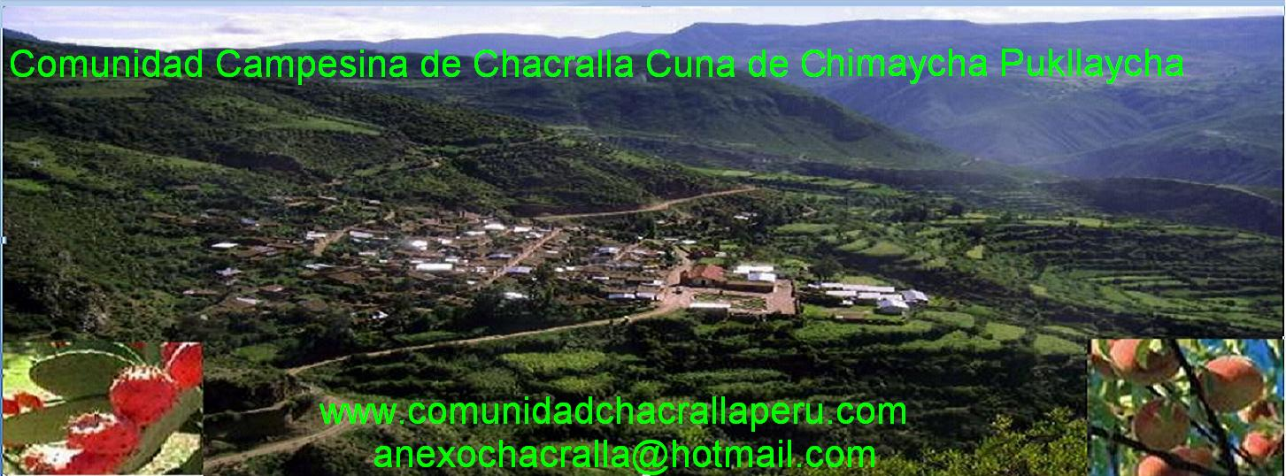 COMUNIDAD CAMPESINA DE CHACRALLA CUNA DE CHIMAYCHA PUKLLAYCHA