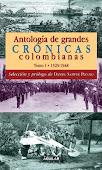 Antología de grandes crónicas colombianas
