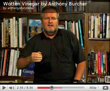 wotten vinegar by anthony burcher,video, storyteller appearing at the west coast eisteddfod 2011