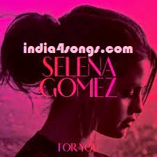 Selena Gomez For You Music Album Download For You English Mp3 Songs New Songs 2015