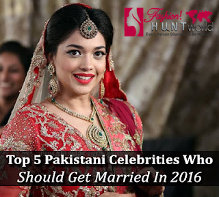 Top 5 Pakistan Celebrities Who Should Get Marriage In 2016 - See Unseen Pictures
