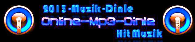 2013 Muzik Dinle Yeni kan 2013 arklari Dinle indir ark Dinle, Mzik Dinle, Online Radyo Dinle
