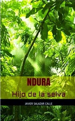 NDURA: HIJO DE LA SELVA (RESEÑA + SORTEO)