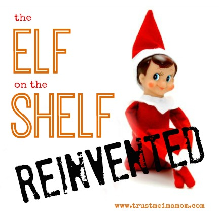 Trust Me, I'm a Mom: The Elf On The Shelf: REINVENTED (free printable)