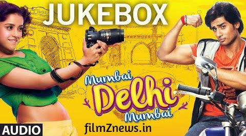 Mumbai Delhi Mumbai (2014) Full Songs Audio JUKEBOX
