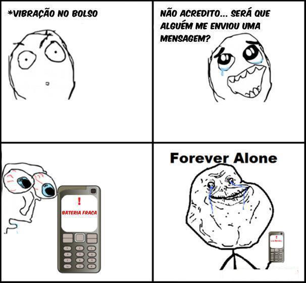Forever Alone: Celular