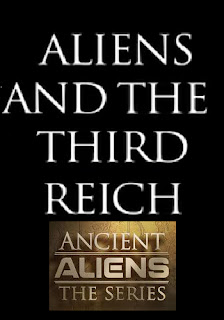 ancient aliens: the series - aliens & the third reich