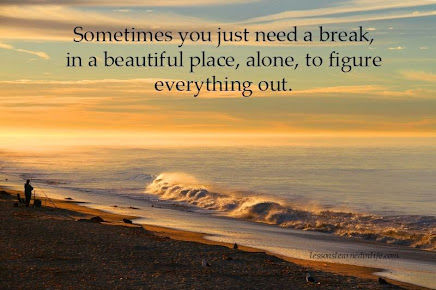 We ALL need breaks... Get out and enjoy all of that beauty around you!