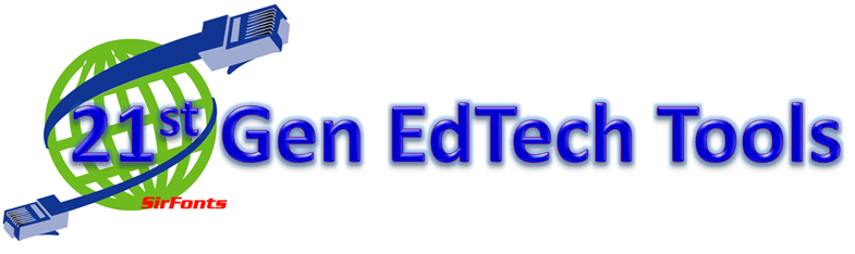 21st Gen EdTech Tools