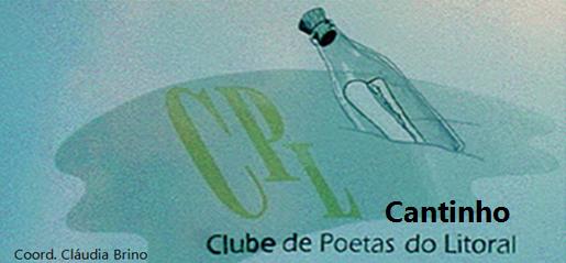 CANTINHO      ***     CLUBE DE POETAS DO LITORAL