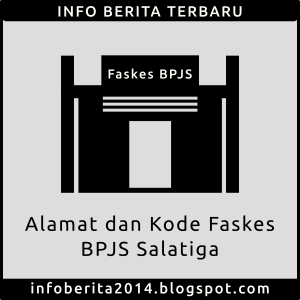 Alamat dan Kode Faskes BPJS Salatiga