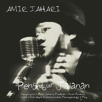 Amir Jahari - Penghibur Jalanan Lirik dan Video