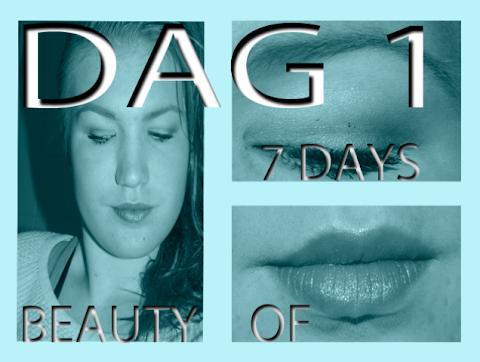 7 Days of Beauty - Dag 1
