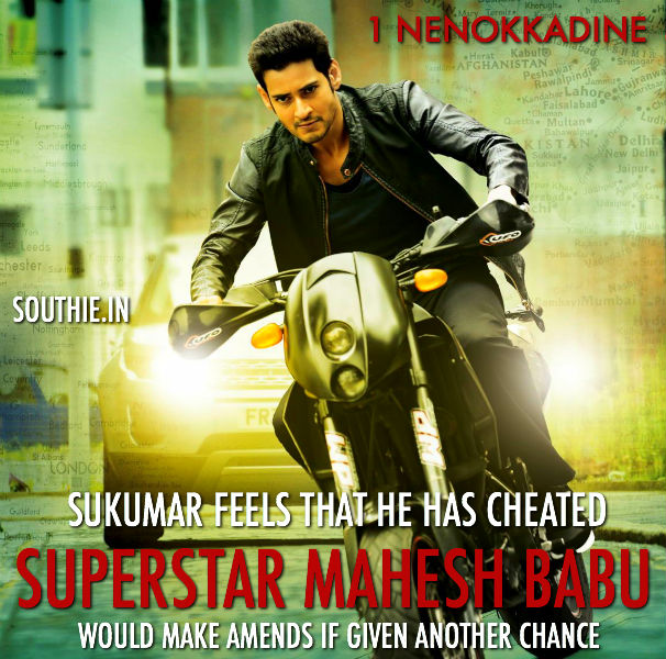 Sukumar feels he cheated Mahesh Babu, would like to work with him if Superstar Mahesh Babu gives him another chance.