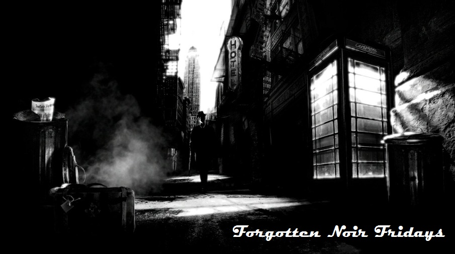 FORGOTTEN NOIR FRIDAYS