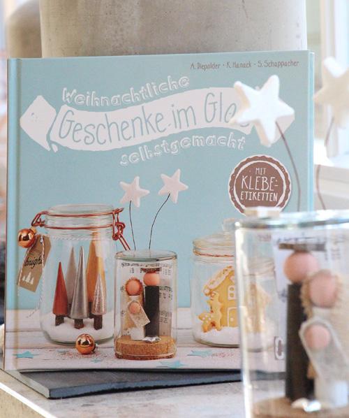 Annette Diepolder, der Atelierladen, Geschenke im Glas, Weihnachten, Christophorus Verlag, DIY, Neuerscheinung, Handmade, Xmas,
