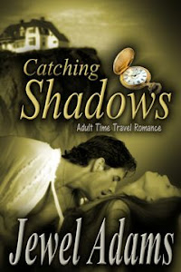 Catching Shadows by Jewel Adams