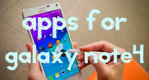 Samsung Galaxy Note 4 Must Needed Android Apps