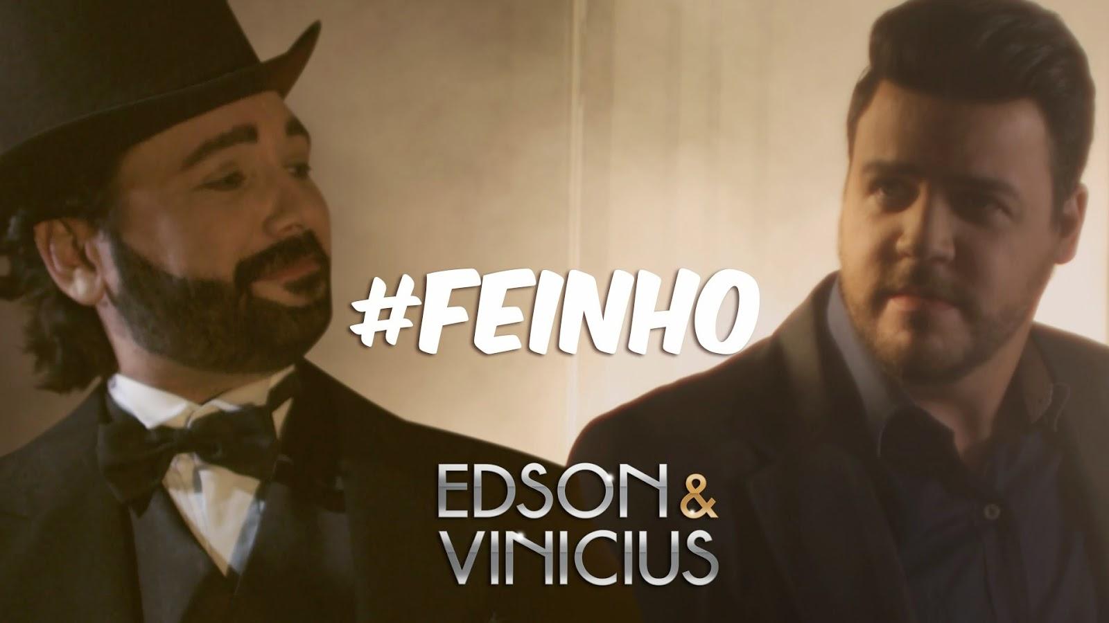 Edson e Vinicius - Feinho