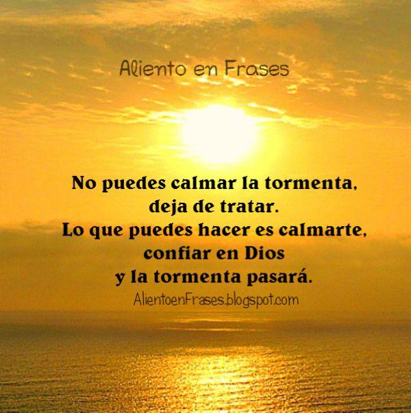 Pasar por problemas, confiar en Dios que ayuda, frases de aliento, imagen con mensaje de ánimo