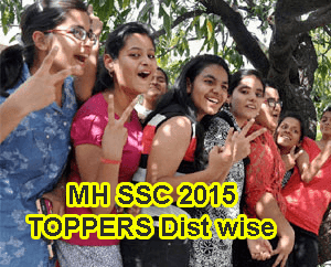 Maharashtra 10th Result 2015, Maharashtra SSC Toppers 2015 School wise, MH 10 Toppers 2015, MH SSC Toppers List 2015, 10th Result 2015 Maharashtra Topper in SSC, MH 10th Topper Roll Number and Photos District wise Toppers in Akola, Ahmednagar Topper, 10th Class Pune Topper