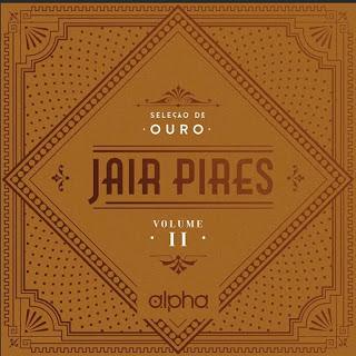 Download CD Jair Pires - Seleção de Ouro - Vol.2