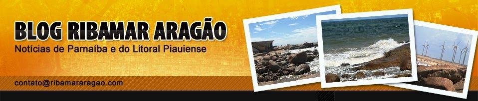 Blog Ribamar Aragão - Notícias de Parnaíba e do Litoral Piauiense