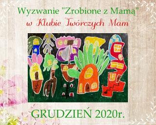 zrobione z mamą- grudzień 2020