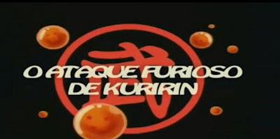 """Abertura do episódio """"O ataque do furioso Kuririn"""""""