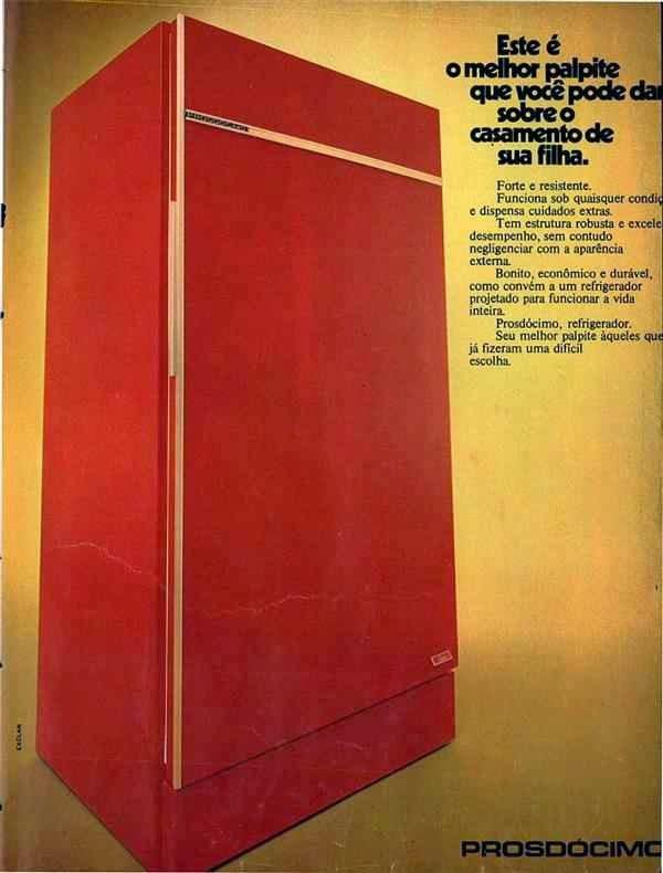 Propaganda da geladeira Prosdócimo, nos anos 70. Campanha direcionada para as mães que dão palpites no casamento da filha.