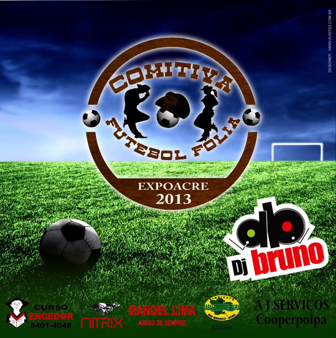 Bruno Granado - Comitiva Futebol Folia-AC Vol.01