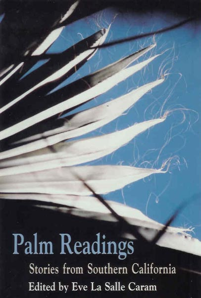 Palm Readings: Stories from Southern California