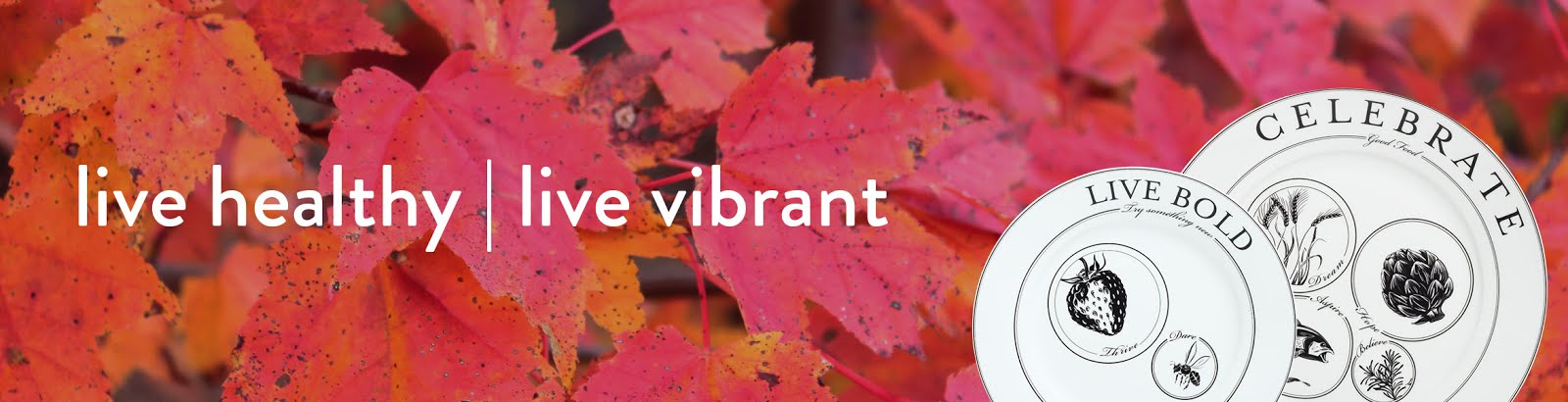 Live Healthy | Live Vibrant