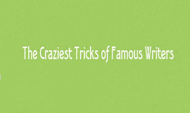 Image: The Craziest Tricks of Famous Writers