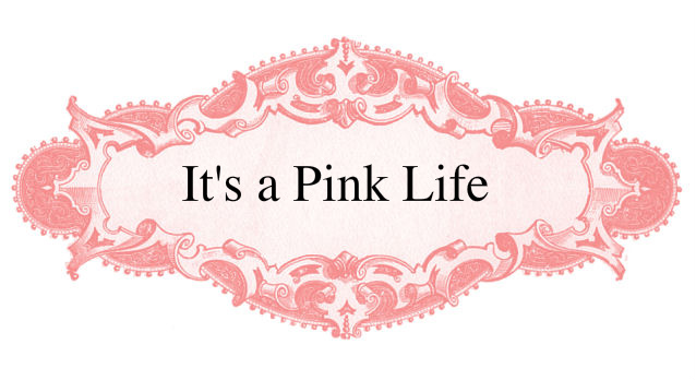 It&#39;s a Pink Life