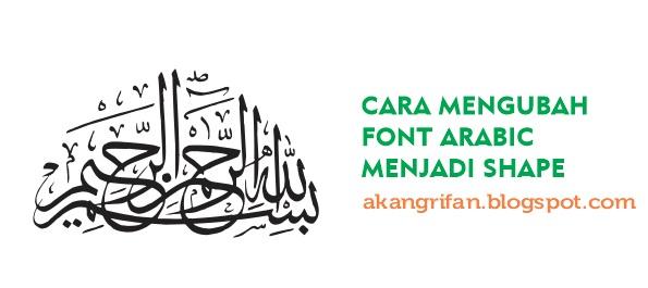 Cara Mengubah Font Arabic Menjadi Shape (Coreldraw)